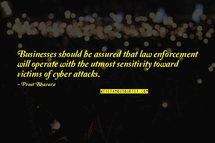 Cyber Quotes By Preet Bharara: Businesses should be assured that law enforcement will