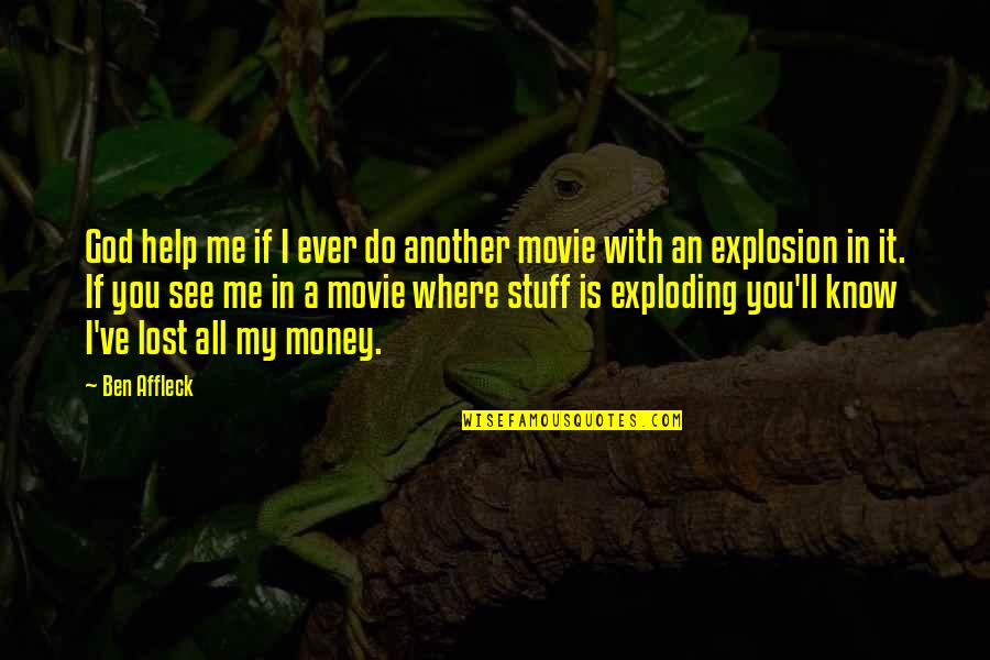 Cybergeddon Quotes By Ben Affleck: God help me if I ever do another