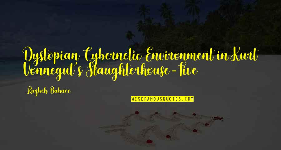 Cybernetic Quotes By Ruzbeh Babaee: Dystopian Cybernetic Environment in Kurt Vonnegut's Slaughterhouse-Five