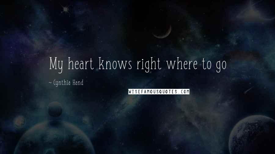 Cynthia Hand quotes: My heart knows right where to go