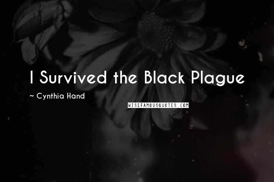 Cynthia Hand quotes: I Survived the Black Plague