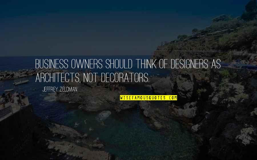 Czech Brothers Quotes By Jeffrey Zeldman: Business owners should think of designers as architects,