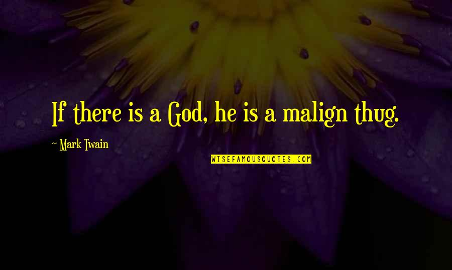 Czech Brothers Quotes By Mark Twain: If there is a God, he is a
