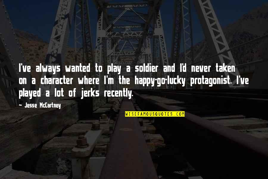 D.a.m.a Quotes By Jesse McCartney: I've always wanted to play a soldier and