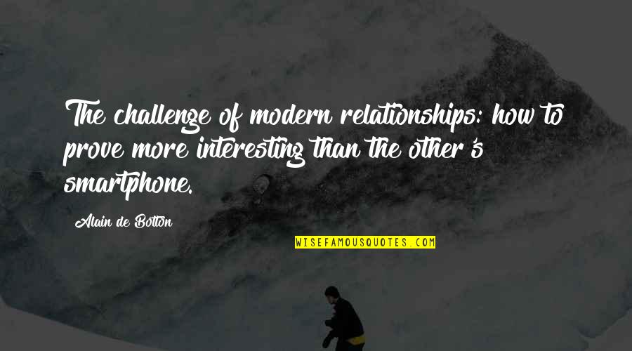 Da Gama Quotes By Alain De Botton: The challenge of modern relationships: how to prove
