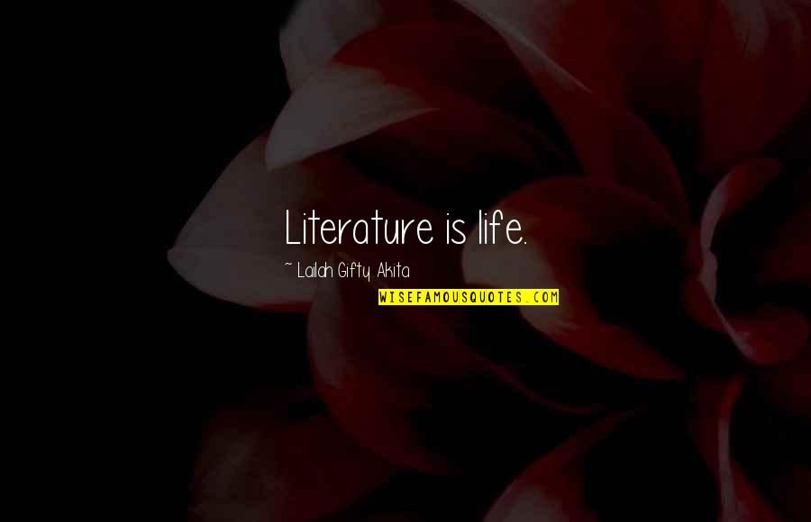 Da Gama Quotes By Lailah Gifty Akita: Literature is life.