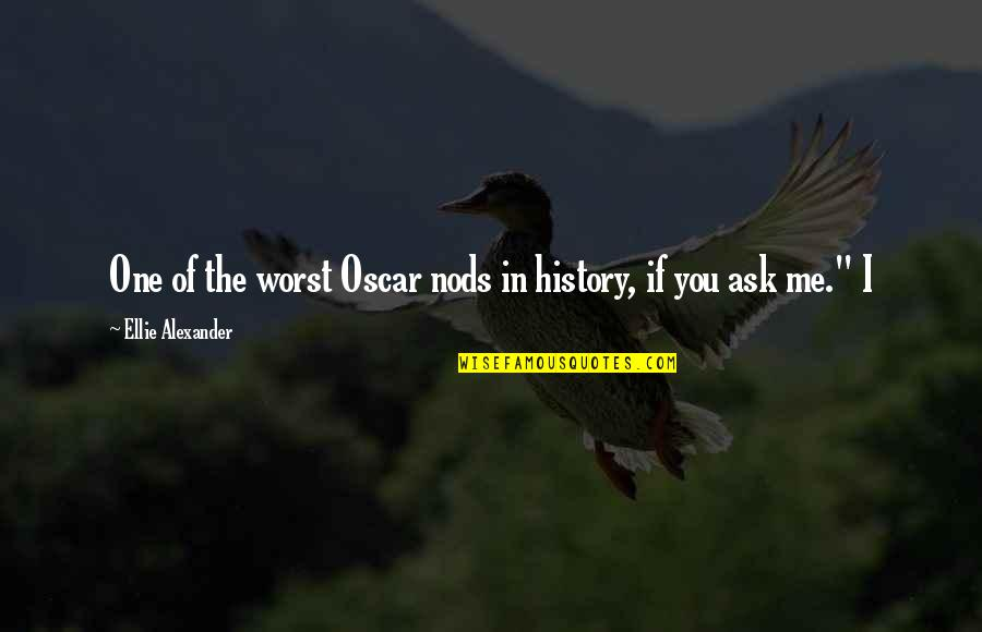 Da Maniac Quotes By Ellie Alexander: One of the worst Oscar nods in history,