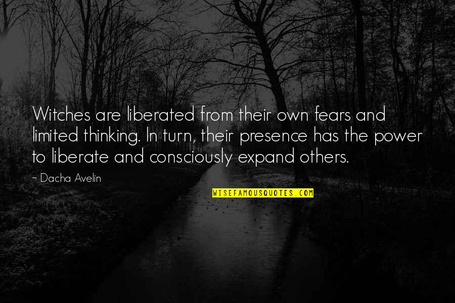 Dacha Quotes By Dacha Avelin: Witches are liberated from their own fears and