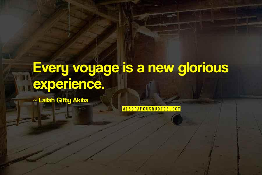 Dachau Survivors Quotes By Lailah Gifty Akita: Every voyage is a new glorious experience.