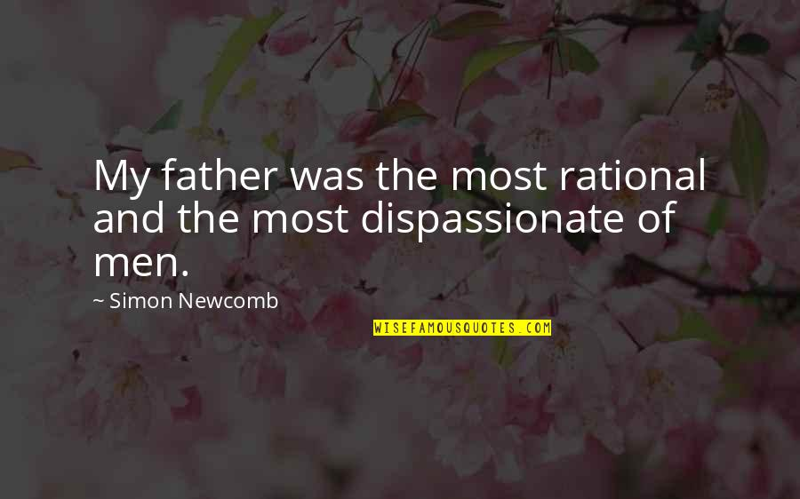 Dad And Father Quotes By Simon Newcomb: My father was the most rational and the