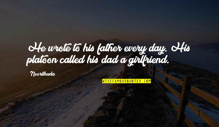 Dad Death Quotes By Noorilhuda: He wrote to his father every day. His