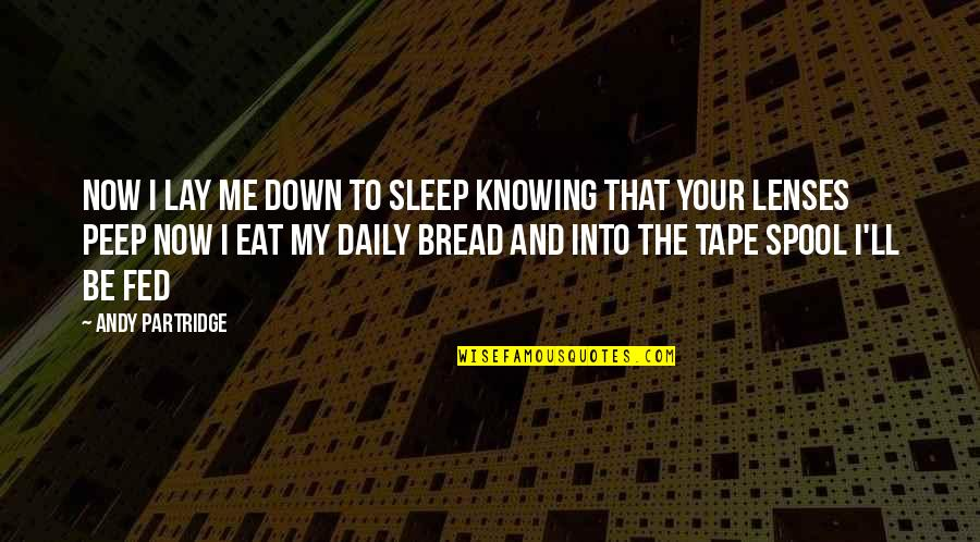 Daily Bread Quotes By Andy Partridge: Now I lay me down to sleep Knowing