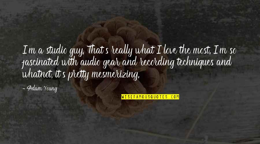 Daily Dose Quotes By Adam Young: I'm a studio guy. That's really what I