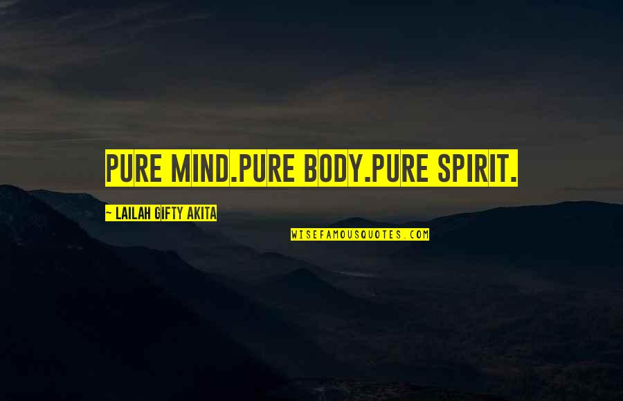 Daily Inspirational Positive Quotes By Lailah Gifty Akita: Pure mind.Pure body.Pure spirit.