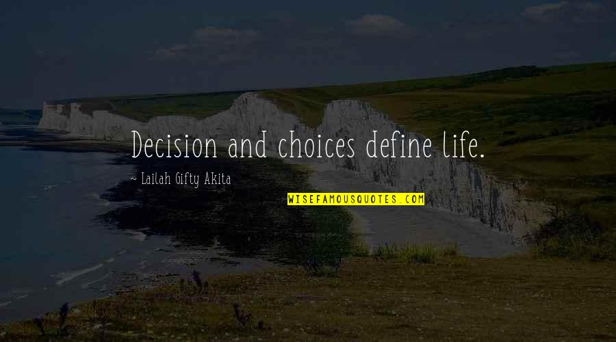 Daily Inspirational Positive Quotes By Lailah Gifty Akita: Decision and choices define life.