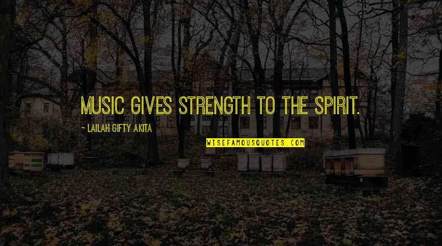 Daily Inspirational Positive Quotes By Lailah Gifty Akita: Music gives strength to the spirit.