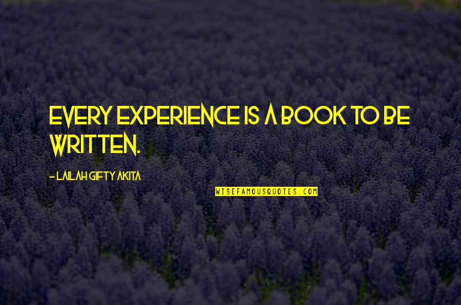 Daily Inspirational Positive Quotes By Lailah Gifty Akita: Every experience is a book to be written.