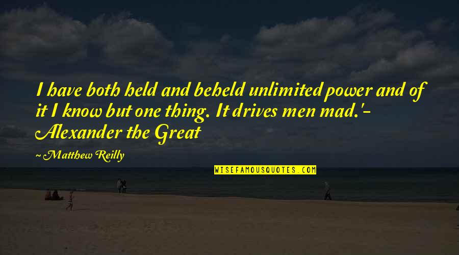 Daily Inspirational Positive Quotes By Matthew Reilly: I have both held and beheld unlimited power