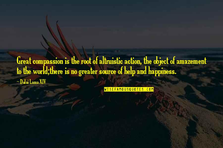 Dalai Lama Xiv Quotes By Dalai Lama XIV: Great compassion is the root of altruistic action,