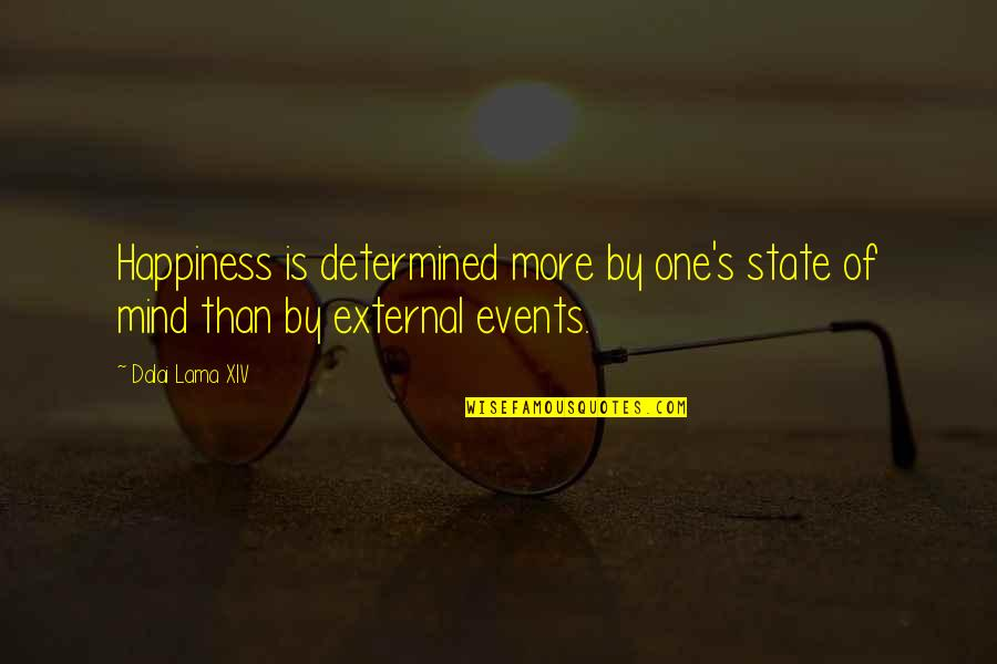 Dalai Lama Xiv Quotes By Dalai Lama XIV: Happiness is determined more by one's state of