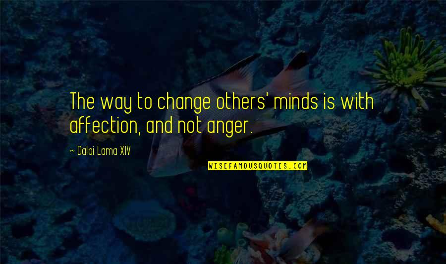 Dalai Lama Xiv Quotes By Dalai Lama XIV: The way to change others' minds is with