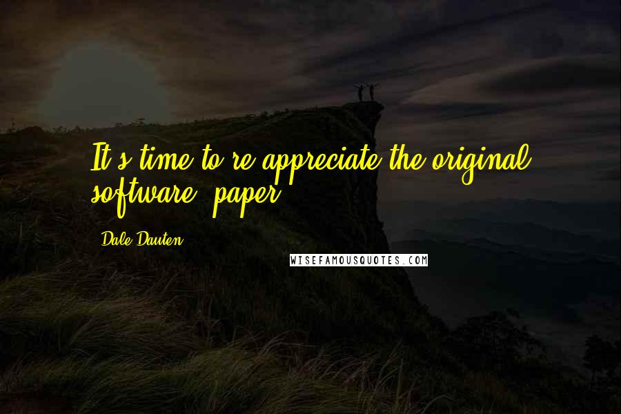 Dale Dauten quotes: It's time to re-appreciate the original software: paper.