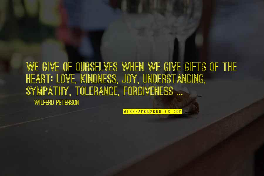 Dam Girl Quotes By Wilferd Peterson: We give of ourselves when we give gifts