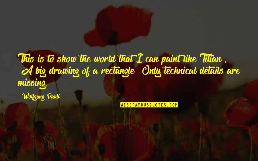 Damn Girl You Fine Quotes By Wolfgang Pauli: This is to show the world that I