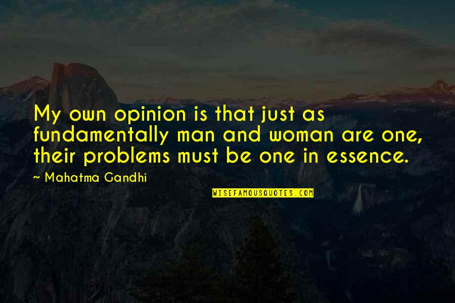 Damnedest Quotes By Mahatma Gandhi: My own opinion is that just as fundamentally