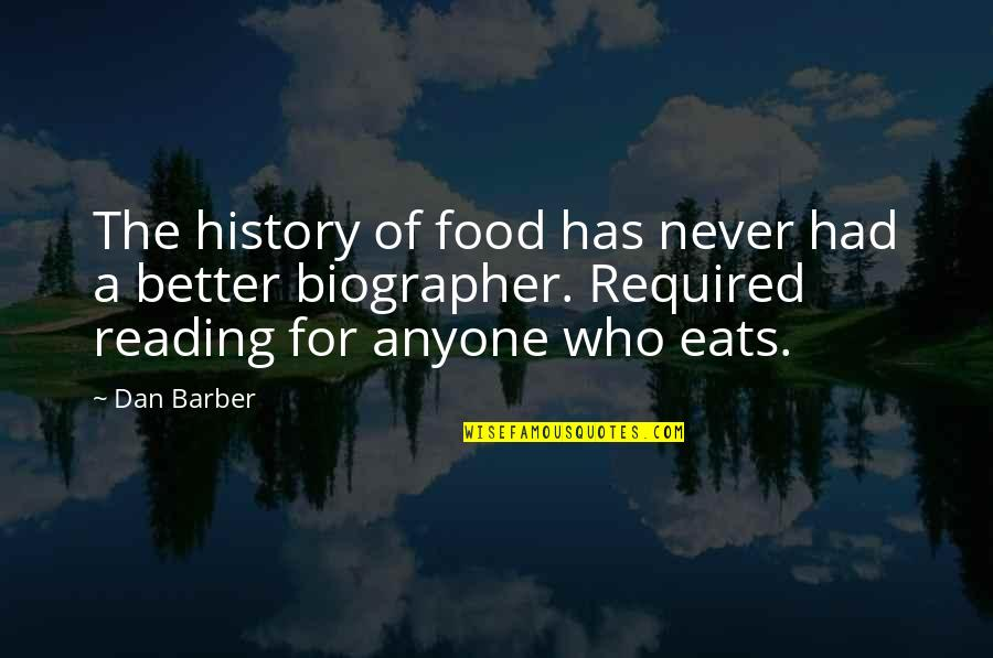 Dan Barber Quotes By Dan Barber: The history of food has never had a
