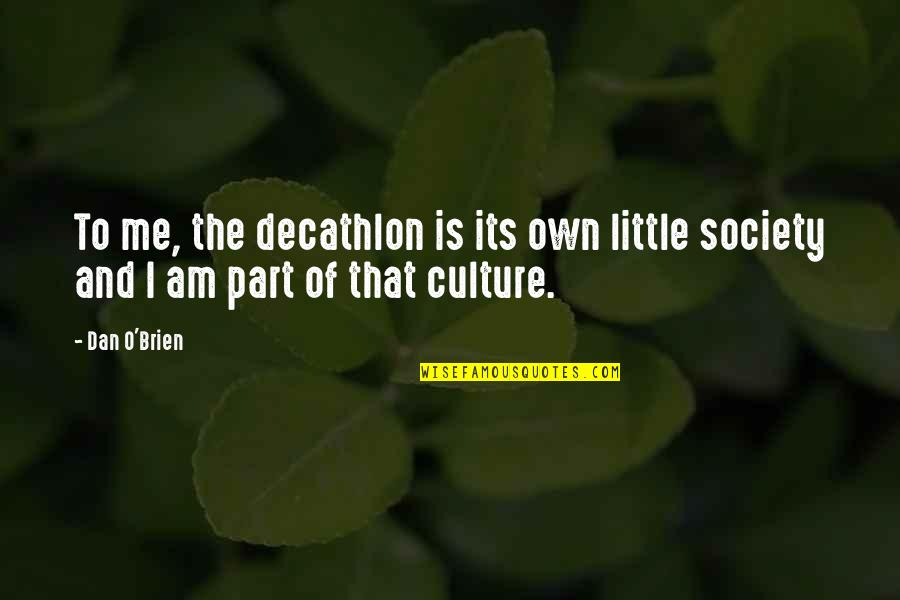 Dan O'bannon Quotes By Dan O'Brien: To me, the decathlon is its own little