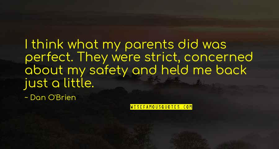 Dan O'bannon Quotes By Dan O'Brien: I think what my parents did was perfect.