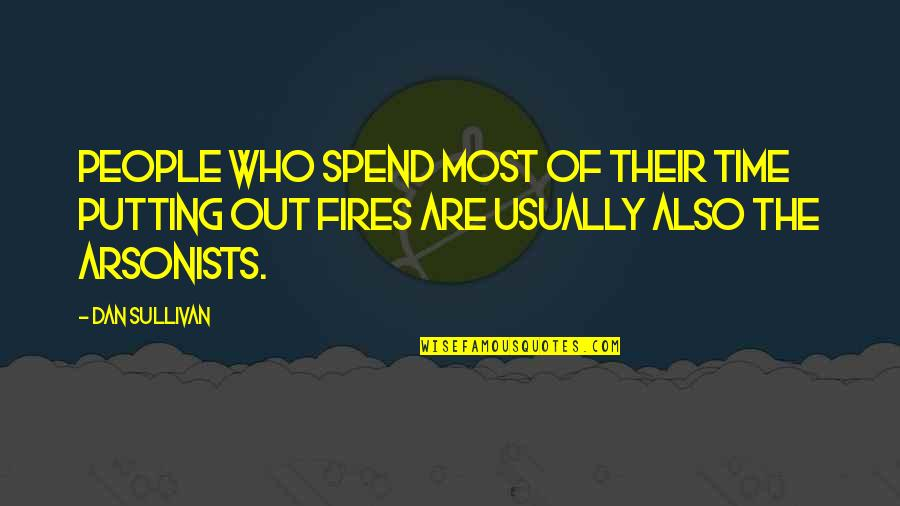 Dan Sullivan Quotes By Dan Sullivan: People who spend most of their time putting