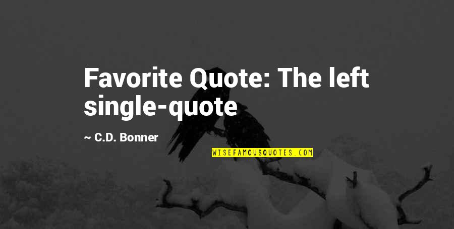 D'analyse Quotes By C.D. Bonner: Favorite Quote: The left single-quote
