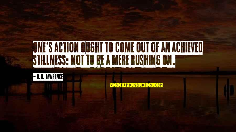 D'analyse Quotes By D.H. Lawrence: One's action ought to come out of an