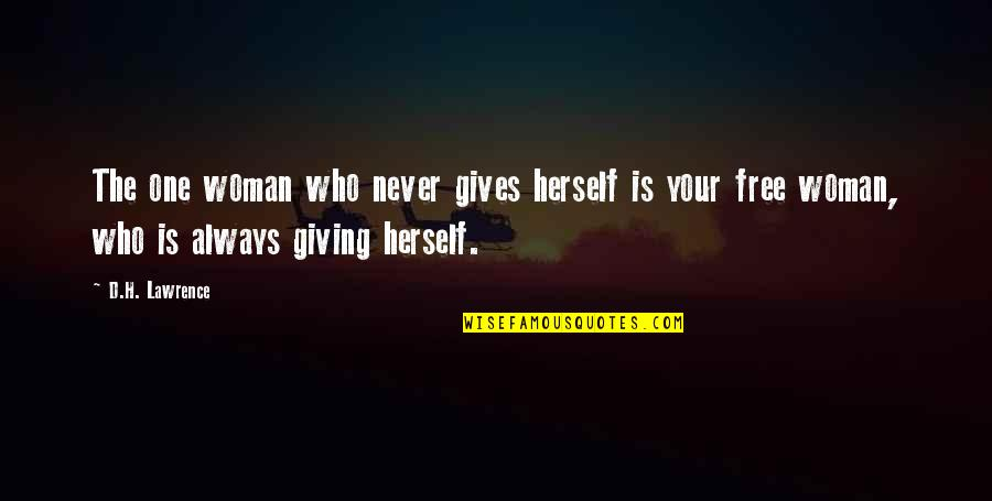 D'analyse Quotes By D.H. Lawrence: The one woman who never gives herself is