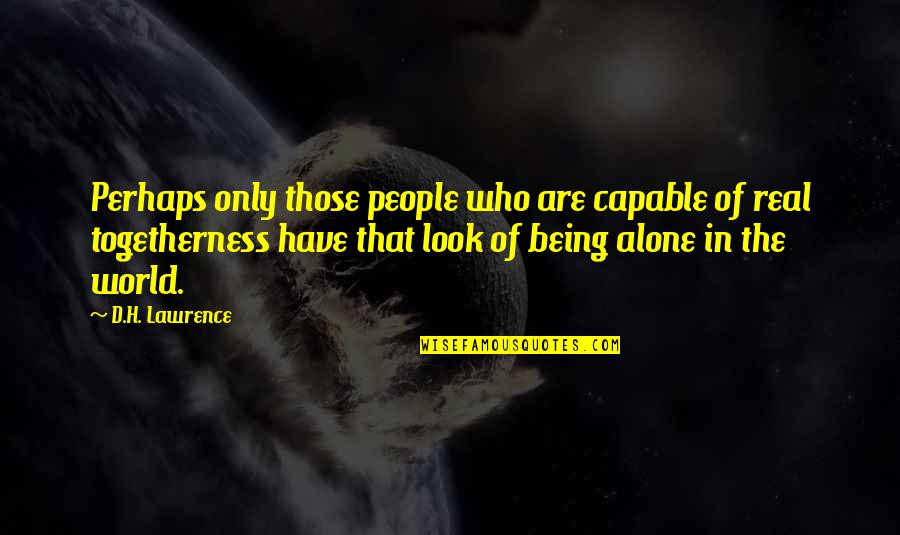 D'analyse Quotes By D.H. Lawrence: Perhaps only those people who are capable of