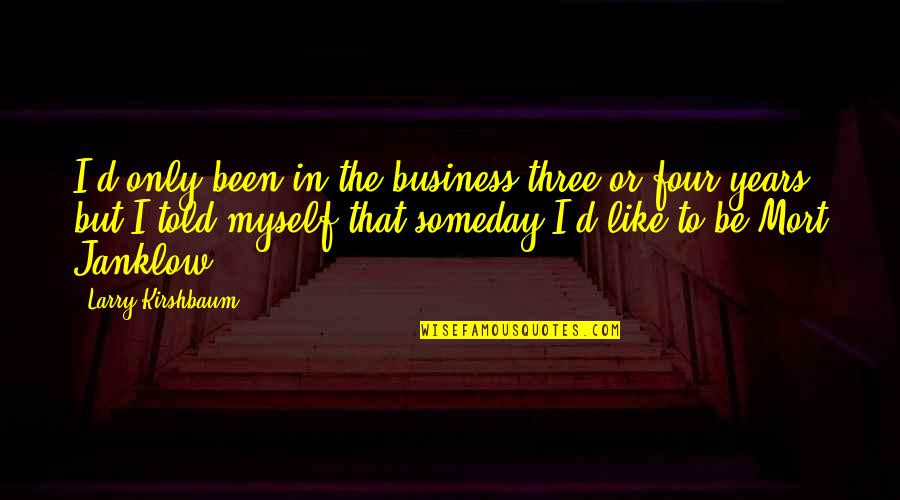 D'analyse Quotes By Larry Kirshbaum: I'd only been in the business three or