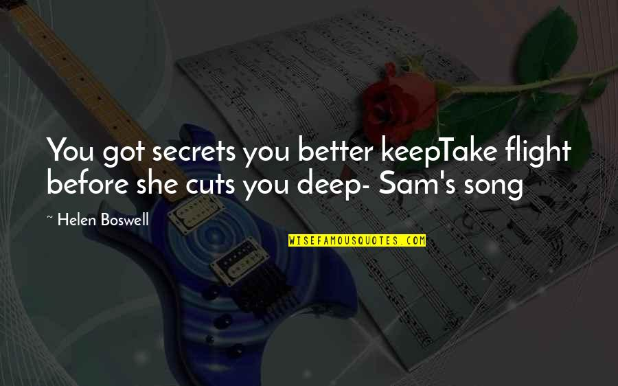 Danastabenow Quotes By Helen Boswell: You got secrets you better keepTake flight before