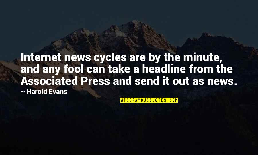 Dance And Healing Quotes By Harold Evans: Internet news cycles are by the minute, and