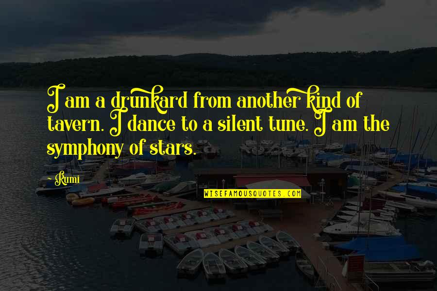Dance By Rumi Quotes By Rumi: I am a drunkard from another kind of