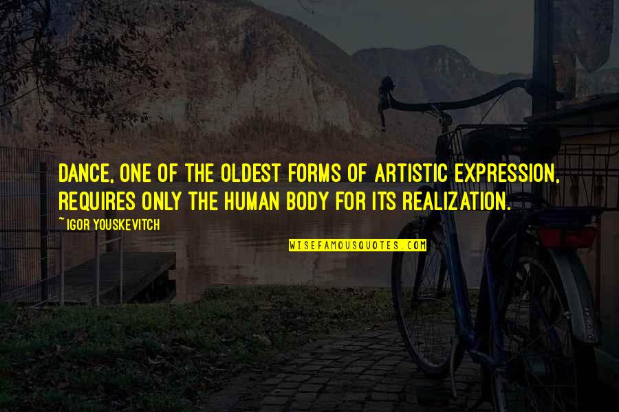 Dance Expression Quotes By Igor Youskevitch: Dance, one of the oldest forms of artistic