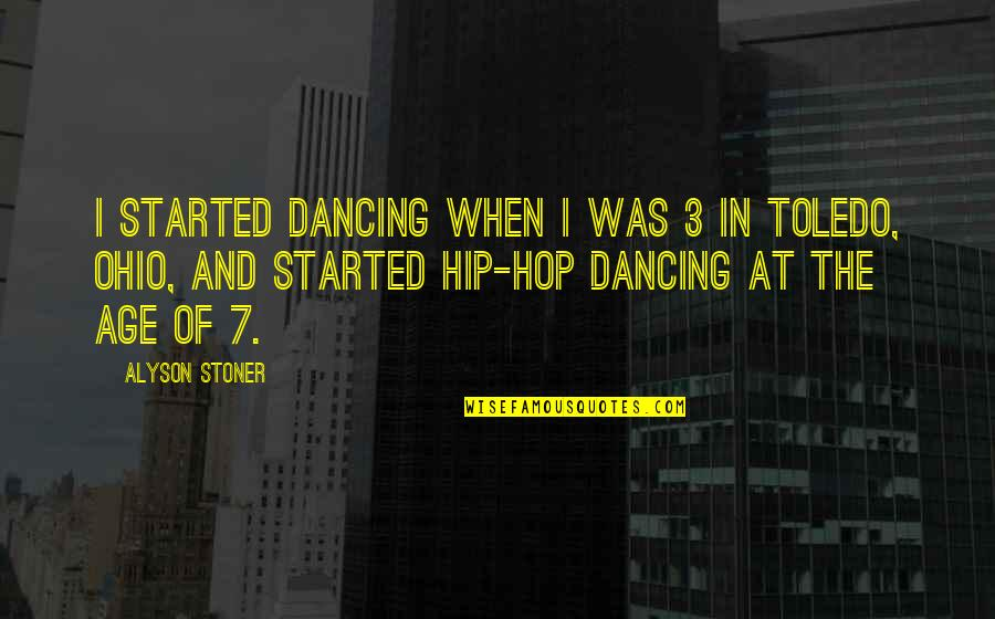Dancing And Quotes By Alyson Stoner: I started dancing when I was 3 in