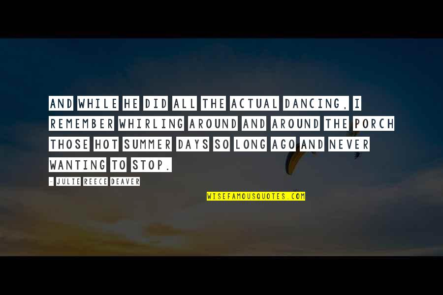 Dancing And Quotes By Julie Reece Deaver: and while he did all the actual dancing,