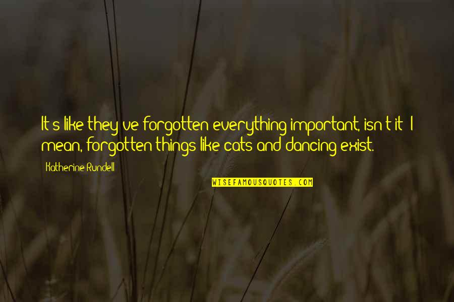 Dancing And Quotes By Katherine Rundell: It's like they've forgotten everything important, isn't it?