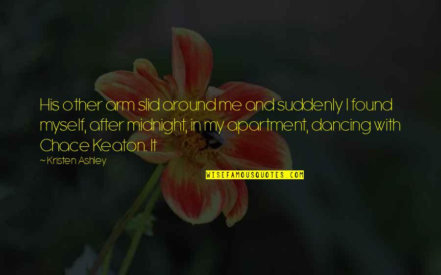 Dancing And Quotes By Kristen Ashley: His other arm slid around me and suddenly