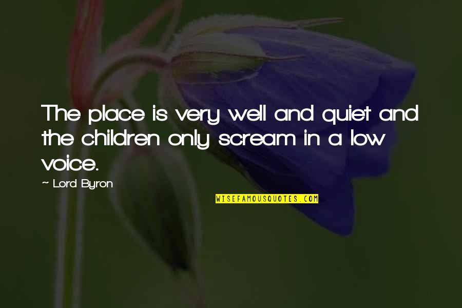 Daniel Norris Quotes By Lord Byron: The place is very well and quiet and