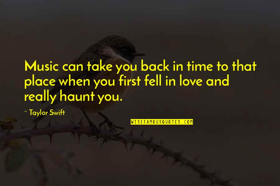 Daniela Gullotta Quotes By Taylor Swift: Music can take you back in time to