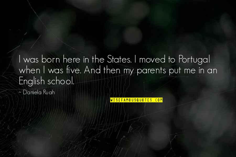 Daniela Ruah Quotes By Daniela Ruah: I was born here in the States. I