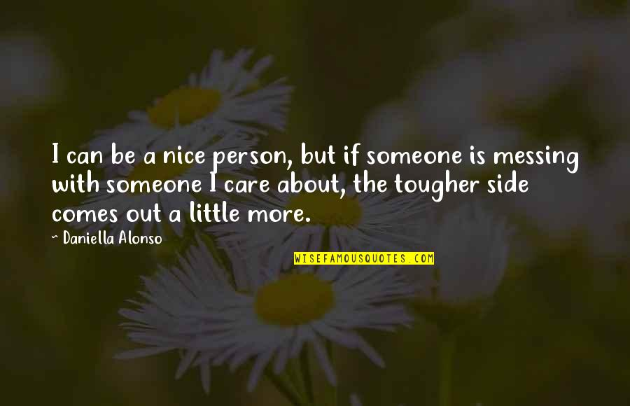 Daniella Quotes By Daniella Alonso: I can be a nice person, but if